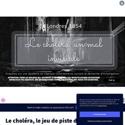 Le choléra, le jeu de piste du docteur Snow cycle 4 by amandine.lucas28 on Genially