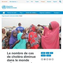 OMS 19/12/19 Le nombre de cas de choléra diminue dans le monde grâce aux progrès de la lutte dans les principaux pays d'endémie