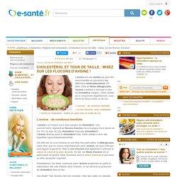 Cholestérol et alimentation : l'avoine, une céréale anti-cholestérol, E-santé.fr