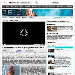 Cholestérol, un business qui rend malade - rts.ch - émissions - 36.9°