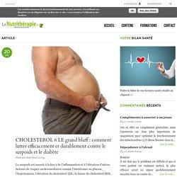 CHOLESTEROL 6 LE grand bluff : comment lutter efficacement et durablement contre le surpoids et le diabète