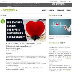 CHOLESTEROL LE GRAND BLUFF 4 Fibrates et statines quel rapport bénéfices/risques