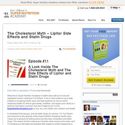 The Cholesterol Myth - Lipitor Side Effects and Statin Drugs