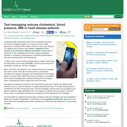 Text messaging reduces cholesterol, blood pressure, BMI in heart disease patients