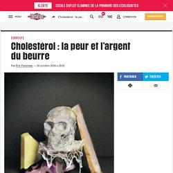 LIBERATION 16/10/16 Cholestérol : la peur et l'argent du beurre