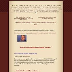 Dr Michel de Lorgeril: Coeur, le cholestérol est accusé à tort (Vidéo) · La Grande Supercherie du Cholestérol