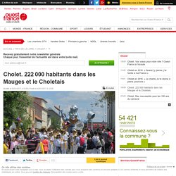 Cholet. 222000 habitants dans les Mauges et le Choletais