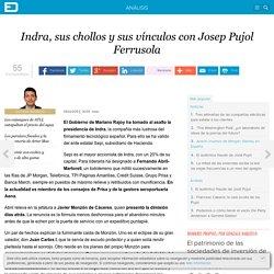 Indra, sus chollos y sus vínculos con Josep Pujol Ferrusola