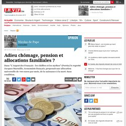 Adieu chômage, pension et allocations familiales ?