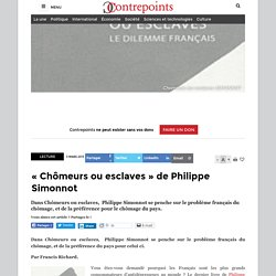 «Chômeurs ou esclaves» de Philippe Simonnot