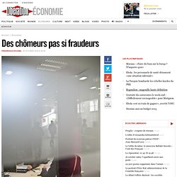 15/10 Des chômeurs pas si fraudeurs
