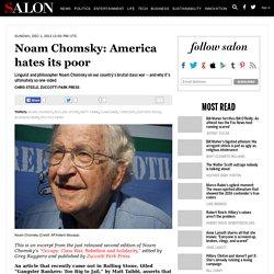 Noam Chomsky: America hates its poor