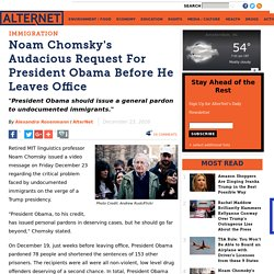 Noam Chomsky's Audacious Request For President Obama Before He Leaves Office