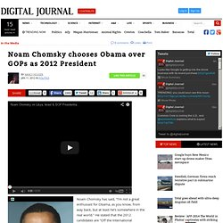 Noam Chomsky chooses Obama over GOPs as 2012 President