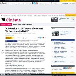 """""""Chomsky & Cie"""" : croisade contre 'la fausse objectivité' - LeMo"""