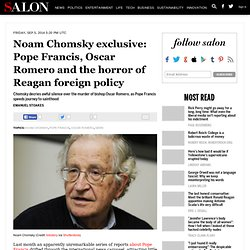 Noam Chomsky exclusive: Pope Francis, Oscar Romero and the horror of Reagan foreign policy