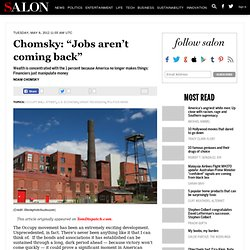 "Chomsky: ""Jobs aren't coming back"""