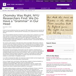 "Chomsky Was Right, NYU Researchers Find: We Do Have a ""Grammar"" in Our Head"
