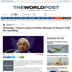 Chomsky: 'I Don't Look at Twitter Because It Doesn't Tell Me Anything'