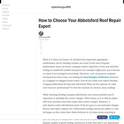 How to Choose Your Abbotsford Roof Repair Expert