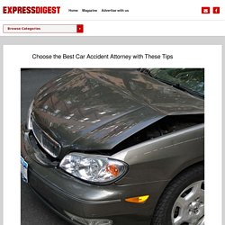 Choose the Best Car Accident Attorney with These Tips