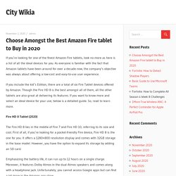 Choose Amongst the Best Amazon Fire tablet to Buy in 2020 – City Wikia