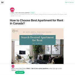How to Choose Best Apartment for Rent in Canada? – CIRCL — All in one rental platform – Medium