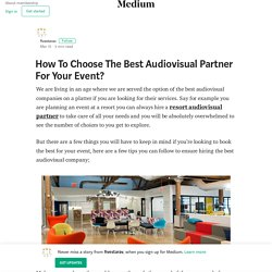 How To Choose The Best Audiovisual Partner For Your Event?
