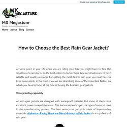 How to Choose the Best Rain Gear Jacket?