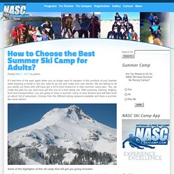 How to Pick the Genuine Summer Ski Camp for Adults?