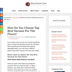 How Do You Choose Top Best Vacuum For Tile Floors!