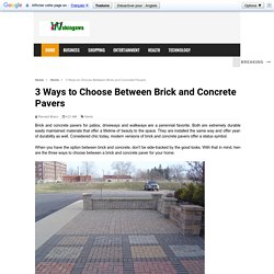 3 Ways to Choose Between Brick and Concrete Pavers