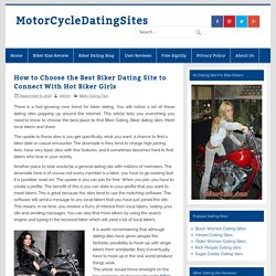 How to Choose the Best Biker Dating Site to Connect With Hot Biker Girls