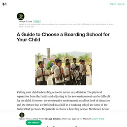 A Guide to Choose a Boarding School for Your Child