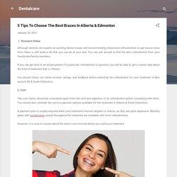 5 Tips To Choose The Best Braces InAlberta & Edmonton