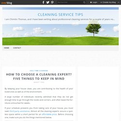 How to Choose a Cleaning Expert? Five Things to Keep in Mind