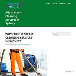 Why Choose Steam Cleaning Services in Sydney?
