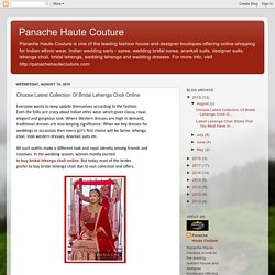 Panache Haute Couture: Choose Latest Collection Of Bridal Lehenga Choli Online
