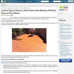 5 Great Tips to Choose a Deck Colour that Matches With the Floor of Your House