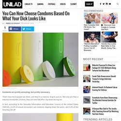 You Can Now Choose Condoms Based On What Your Dick Looks Like