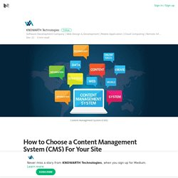 How to Choose a Content Management System (CMS) For Your Site