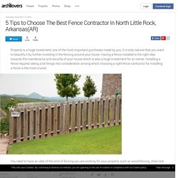 5 Tips to Choose The Best Fence Contractor In North Little Rock, Arkansas(AR)