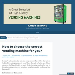 How to choose the correct vending machine for you?