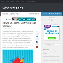 How to Choose the Best Web Design Company - Cyber Rafting Blog