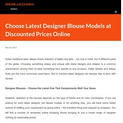 Choose Latest Designer Blouse Models at Discounted Prices Online