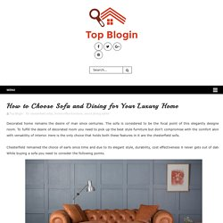 How to Choose Sofa and Dining for Your Luxury Home - Top Blogin - Home Improvement Idea and Tips