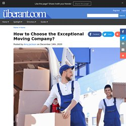 How to Choose the Exceptional Moving Company?