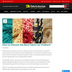 How to Choose the Best Fabric for Clothes? – Fabric Duniya
