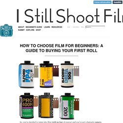 How To Choose Film For Beginners: A Guide to...
