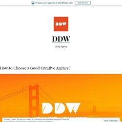 How to Choose a Good Creative Agency? – DDW